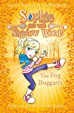 Sophie and the Shadow Woods:The Fog Boggarts (Book 4)