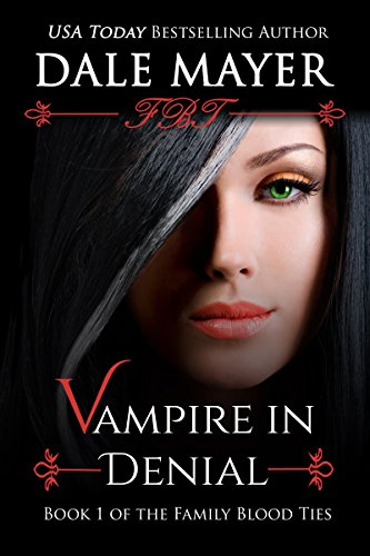 Vampire in Denial (Family Blood Ties) by Dale Mayer