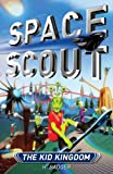 Space Scout: The Kid Kingdom