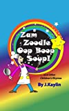 Free Kindle Book : Zam Zoodle Oop Boop Soup! (and Other Children