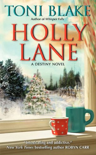 Holly Lane by Toni Blake - contemporary small town romance set in Destiny, Ohio