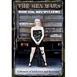 Men-ipulation, A Memoir of Addiction and Recovery