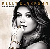 Stronger (2011) (Album) by Kelly Clarkson