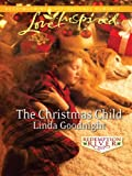 The Christmas Child by Linda Goodnight