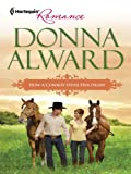 How the Cowboy Stole her Heart by Donna Alward
