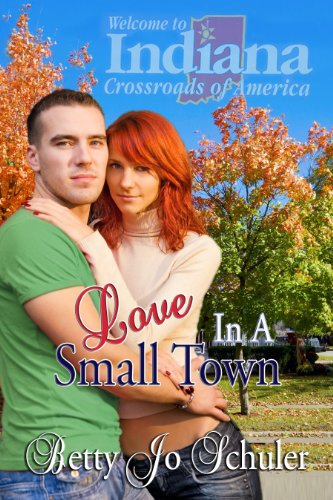 Love in a Small Town by Betty Jo Schuler