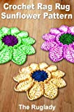 Free Kindle Book : Crochet Rag Rug Sunflower Pattern (How to Make a Rag Rug)