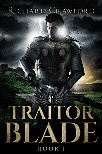 Traitor Blade – Book One by Richard Crawford