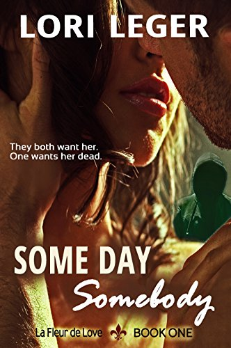 Some Day Somebody (La Fleur de Love) by Lori Leger