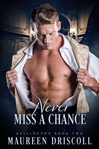 Never Miss a Chance (Kellington 2) by Maureen Driscoll