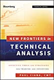 New Frontiers in Technical Analysis: Effective Tools and Strategies for Trading and Investing (Bloomberg Financial)