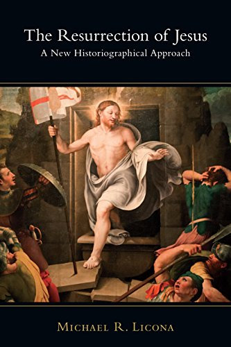 The Resurrection of Jesus: A New Historiographical Approach
