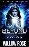 Free Kindle Book : Beyond (Afterlife Book 1)
