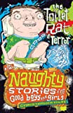 Naughty Stories: The Toilet Rat Of Terror and Other Naughty Stories for Good Boys and Girls