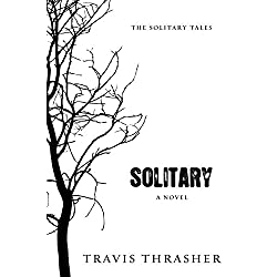 Solitary: A Novel