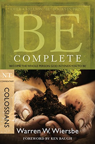 Be Complete: Become the Whole Person God Intends You to Be