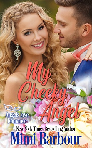 My Cheeky Angel (Angels with Attitudes) by Mimi Barbour