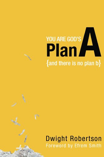 You Are God's Plan A: And There Is No Plan B