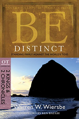 Be Distinct (2 Kings & 2 Chronicles): Standing Firmly Against the World's Tides