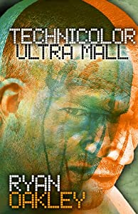 "Free eBook: ""Technicolor Ultra Mall"" by Ryan Oakley"