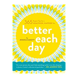 Better Each Day: 365 Expert Tips for a Healthier, Happier You