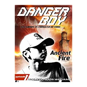 Ancient Fire: Danger Boy Episode 1