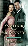 An Affair with Mr. Kennedy - Jillian Stone