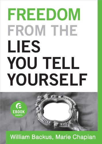 Freedom From the Lies You Tell Yourself