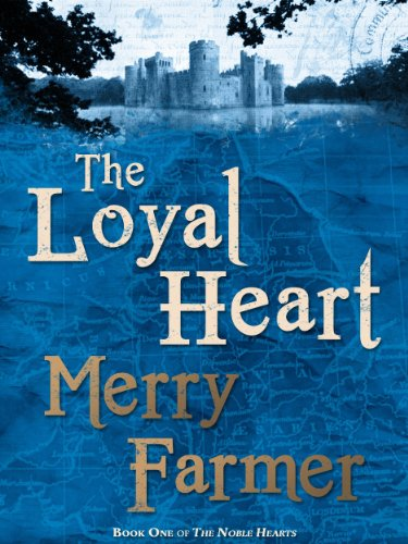The Loyal Heart (The Noble Hearts) by Merry Farmer