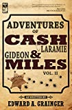 Free Kindle Book : Adventures of Cash Laramie and Gideon Miles Vol. II (Cash Laramie & Gideon Miles Series)