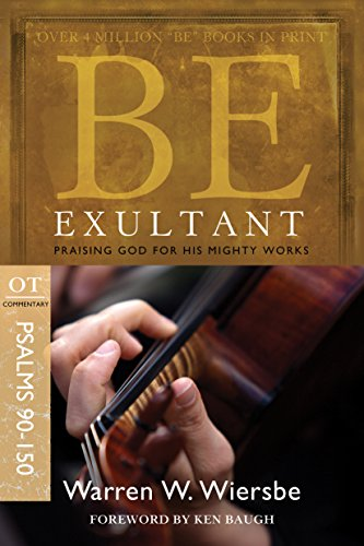 Be Exultant: Praising God for His Mighty Works