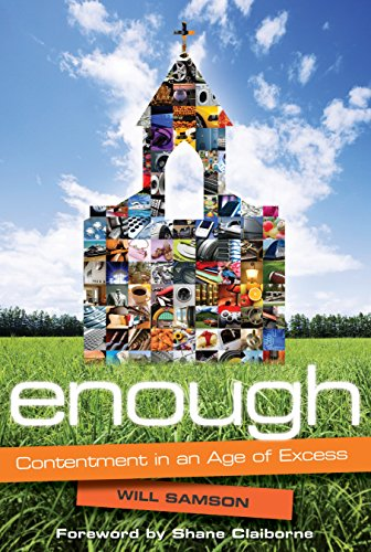 Enough: Contentment in an Age of Excess