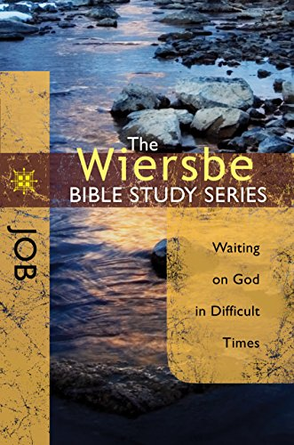 The Wiersbe Bible Study Series: Job: Waiting On God in Difficult Times