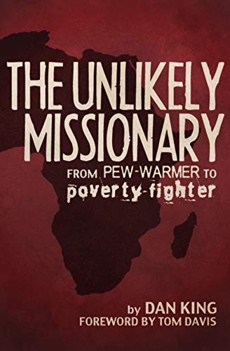 The Unlikely Missionary: From Pew-Warmer to Poverty-Fighter