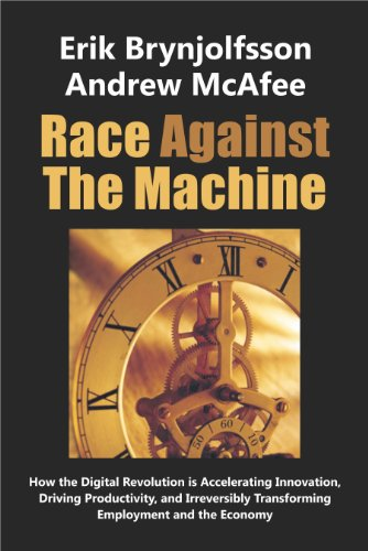 241. Race Against The Machine: How the Digital Revolution is Accelerating Innovation, Driving Productivity, and Irreversibly Transforming Employment and the Economy