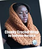 Free Kindle Book : Chunky Crochet Wrap