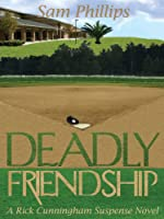 Deadly Friendship by Sam Phillips