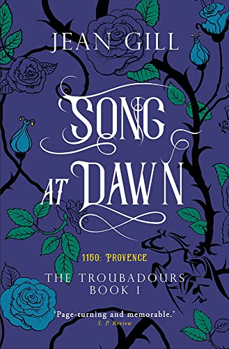 Song at Dawn; 1150 in Provence (The Troubadours) by Jean Gill