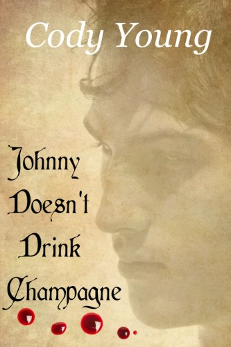 Johnny Doesn't Drink Champagne (Vampires of the Tower) by Cody Young