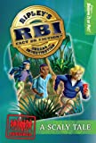 Ripleys RBI 01: A Scaly Tale