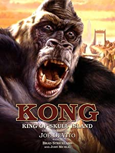 "APP REVIEW: ""Kong: King of Skull Island"" by Joe DeVito and Brad Strickland"