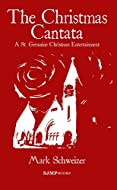 Book Cover: The Christmas Cantata by Mark Schweizer