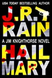 Free Kindle Book : Hail Mary (Jim Knighthorse #3)