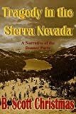 Free Kindle Book : Tragedy in the Sierra Nevada: A Narrative of the Donner Party