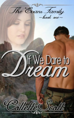 If We Dare to Dream (The Evans Family Book 1) by Collette Scott