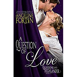 A Question of Love (Questions for a Highlander Book 1)