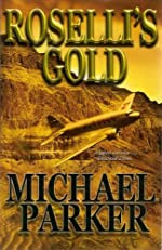 Roselli's Gold by Michael Parker