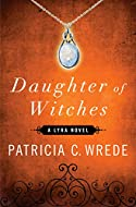 Book Cover: Daughter of Witches by Patricia Wrede