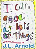 Free Kindle Book : I am Good at Lots of Things