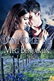 Don't Forget Me - Meg Benjamin